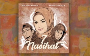 7 nasihat, kmy kmo, luca sickta, siti nurhaliza, lagu irama malaysia, irama melayu, nasihat siti