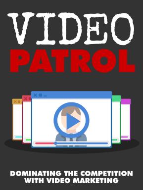 Video Patrol Report