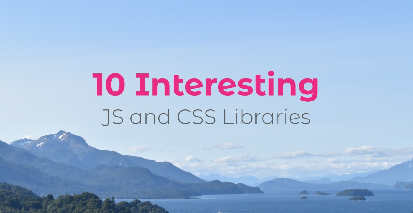 10 Interesting JS and CSS Libraries for April 2020
