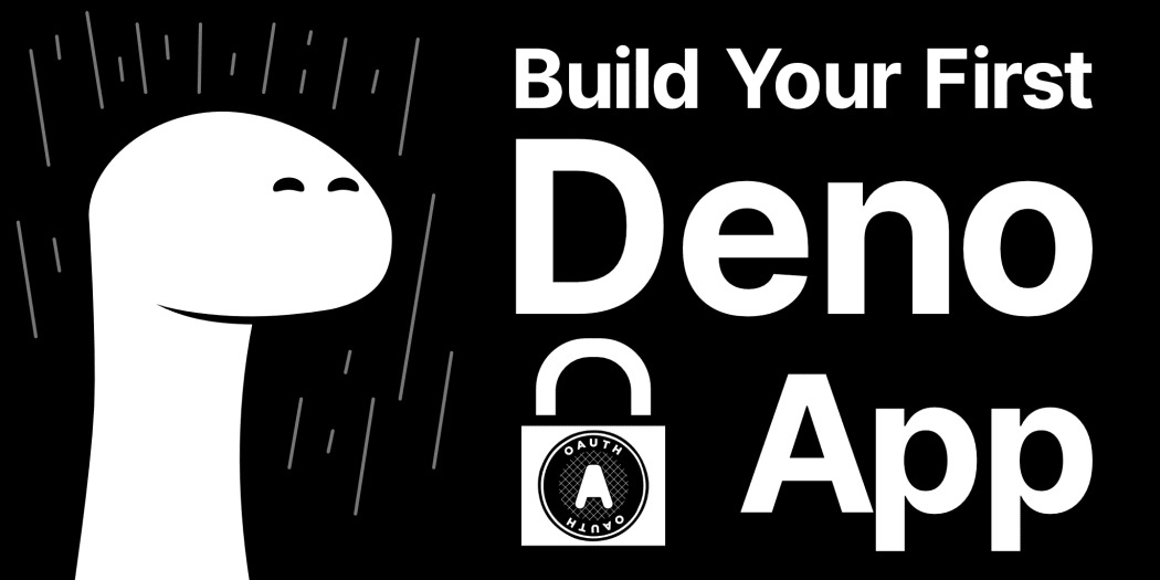 Tutorial: Build Your First Deno App with Authentication