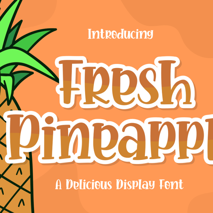 Fresh Pineapple: A Delicious Display Font For Free