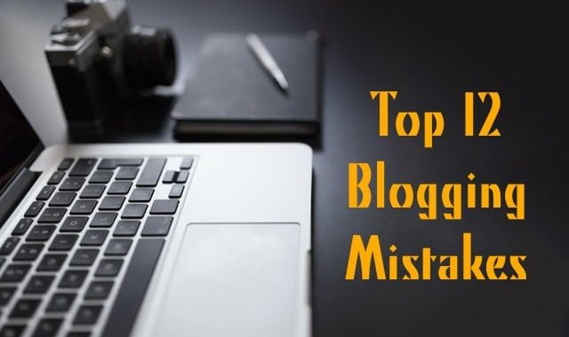 Top 12 Blogging Mistakes You Need to Fix in 2017