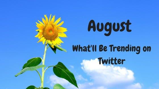 August-Trending-on-Twitter