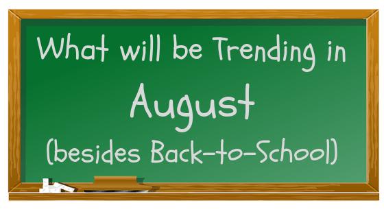 Trending in August