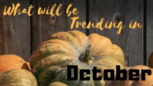 Trending in October