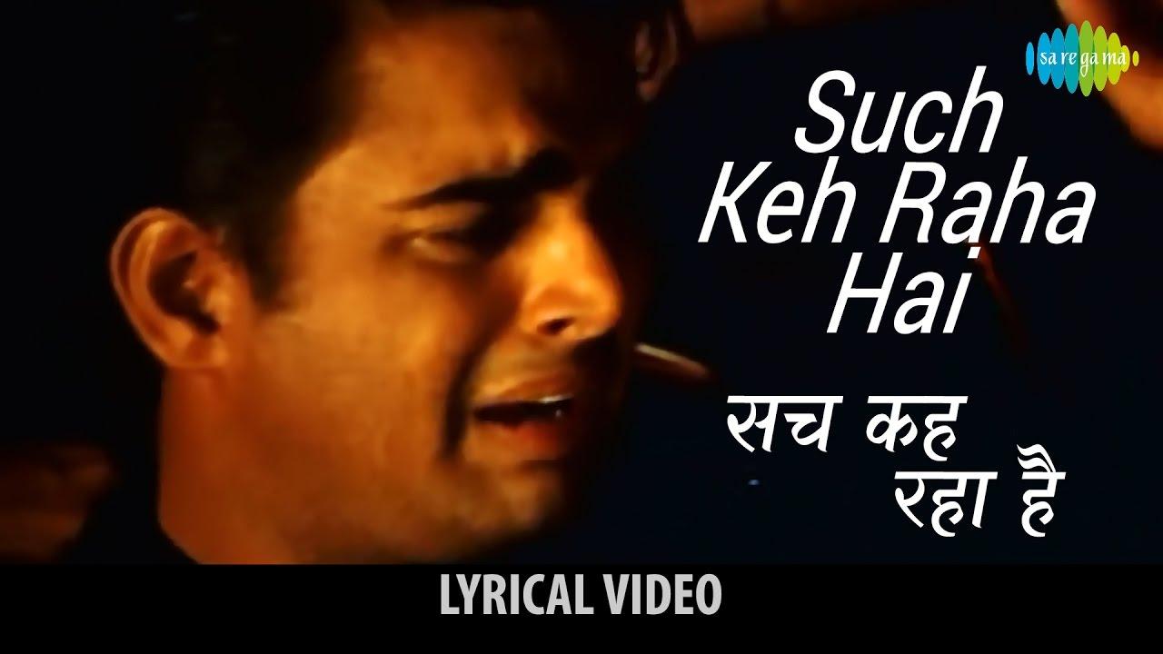 Sach Keh Raha Hai Deewana Lyrics - KK, Rehnaa Hai Terre Dil Mein (2001)