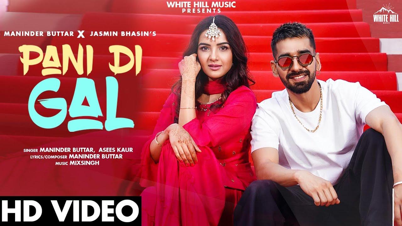 Pani Di Gal Lyrics - Maninder Buttar, Asees Kaur, Punjabi Song 2021