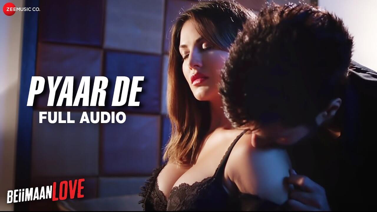 Pyaar De Lyrics in Hindi and English - Ankit Tiwari, Sunny Leone, Beiimaan Love (2016)