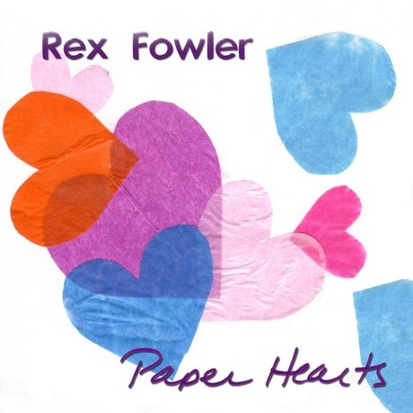 Paper Hearts Rex Fowler - Aztec Two Step