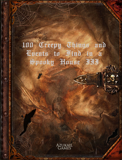 100 Creepy Things and Events to Find in a Spooky House III
