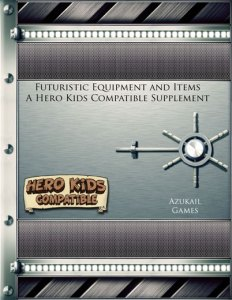 Futuristic Equipment and Items - A Hero Kids Compatible Supplement