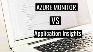 Azure Monitor vs Application Insights