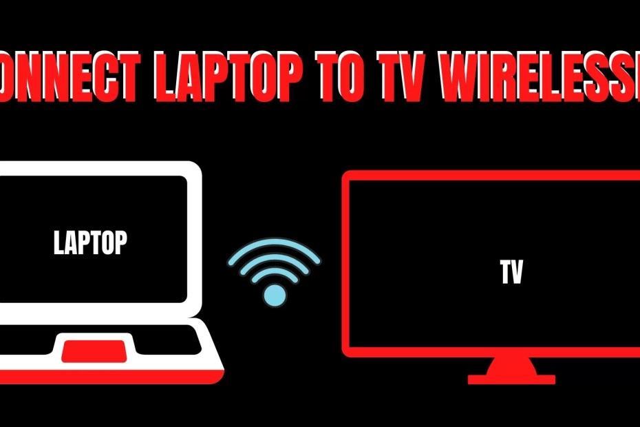 CONNECT LAPTOP TO TV WIRELESSLY