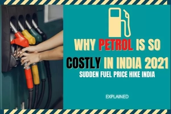 Why Petrol is so costly in India 2021