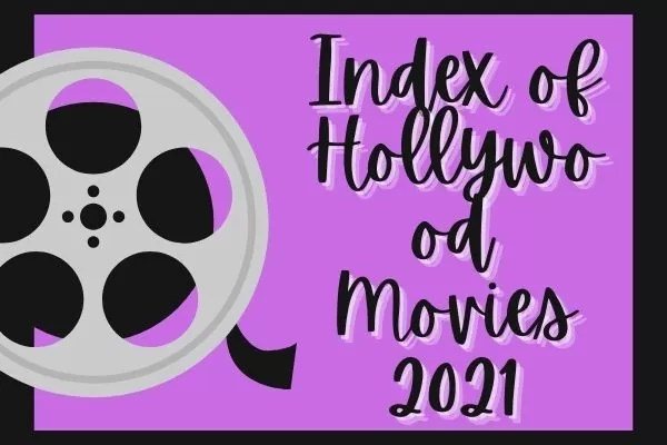 Index of Hollywood Movies 2021