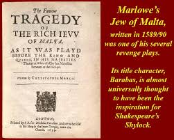 the Christopher Marlow play The Jew of Malta
