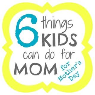 6 Things Kids Can Do for Mom for Mother's Day at B-InspiredMama.com