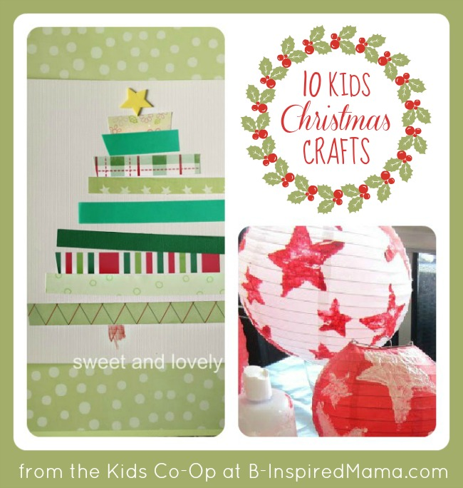 Kids Christmas Crafts from the Kids Co-Op at B-Inspired Mama