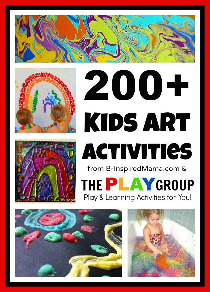 200+ Art Activities from The PLAY Group at B-InspiredMama.com