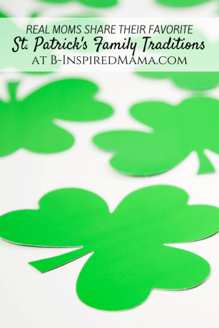 St. Patrick's Day Family Traditions at B-Inspired Mama