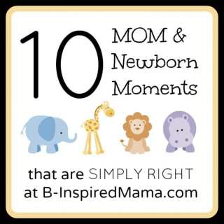 Special Mom and Newborn Moments [Sponsored by SIMPLY RIGHT]