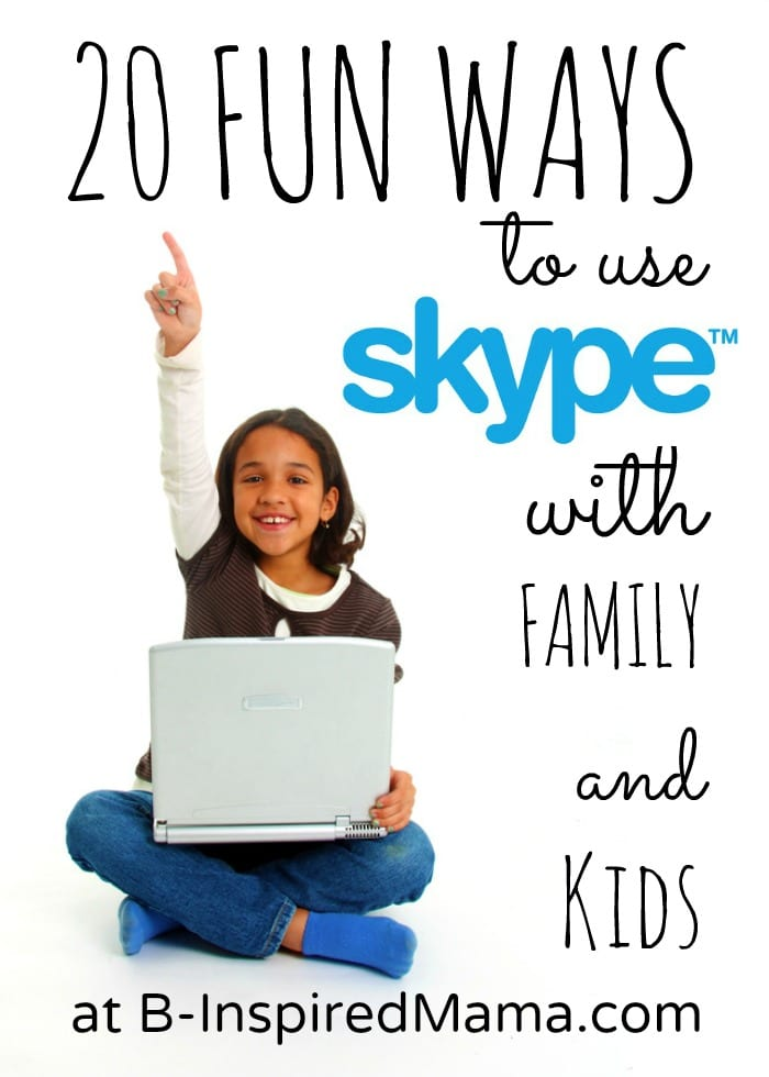 20 Ways to Use a Webcam to Keep In Touch with Long Distance Family - Sponsored by Skype at B-InspiredMama.com
