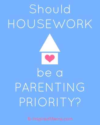 Should Home Organization and Housework Be a Parenting Priority - One Mom's Plan at B-Inspired Mama