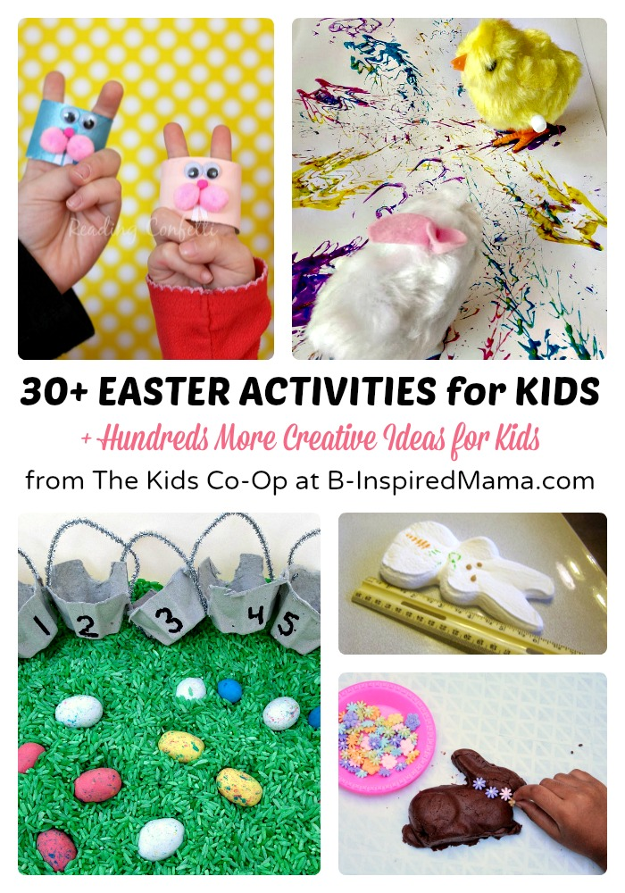 Over 30 Fun Easter Activities for Kids from The Weekly Kids Co-Op Link Party at B-Inspired Mama