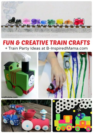 Fun & Creative Train Crafts + Train Party Ideas, Too at B-Inspired Mama