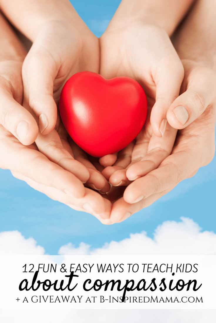 12 Ways to Teach Kids About Compassion + A Children's Book Giveaway [#sponsored #HTCompassion] at B-Inspired Mama