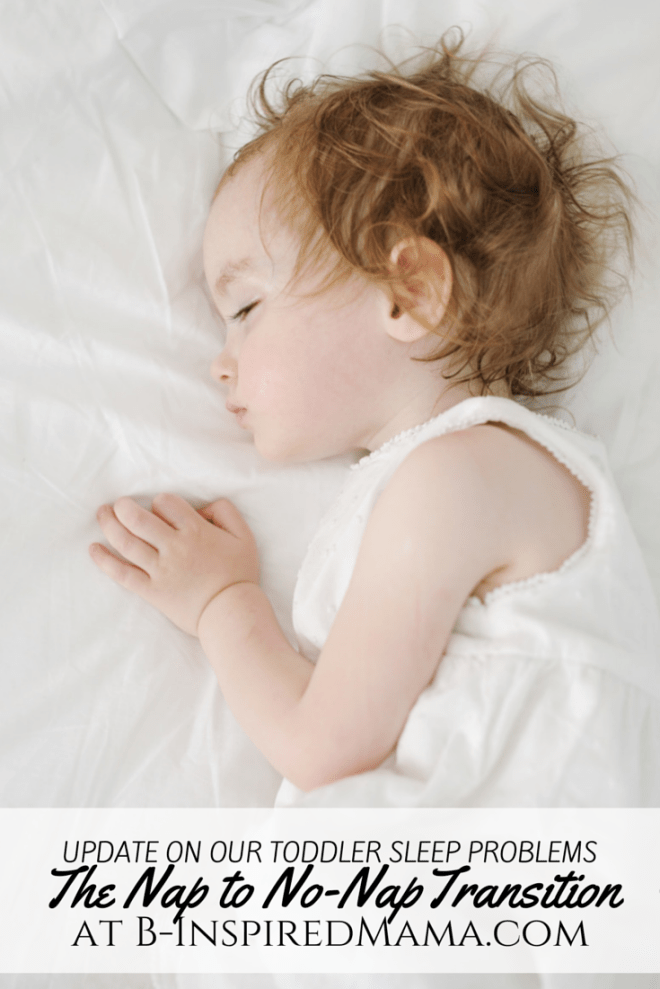 An Update on Our Toddler Sleep Problems - The Nap to No-Nap Transition + Our New Motorola Video Baby Monitor at B-Inspired Mama #sponsored