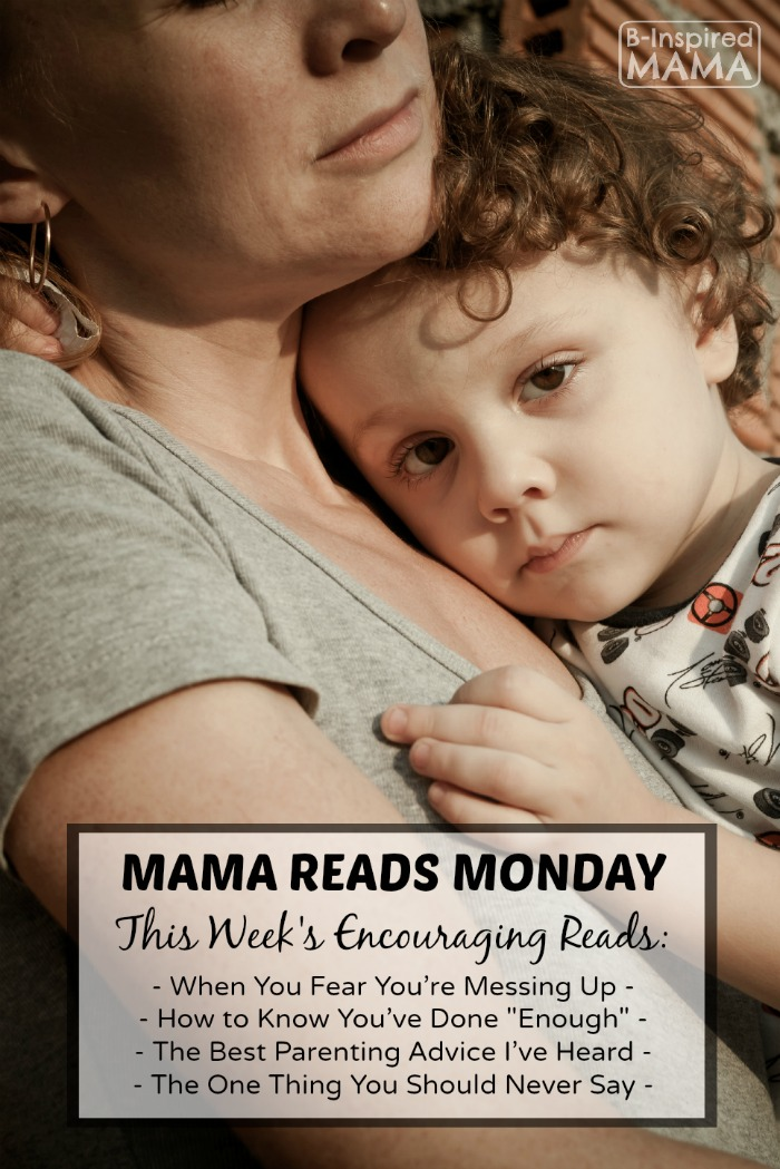 Mama Reads Monday – Messing Up, Fear Based Parenting, & MORE!
