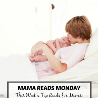 Mama Reads Monday – Perfection, Birth Plans, & MORE!