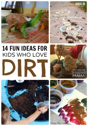 14 Fun Activities for Kids Who Love Dirt - at B-Inspired Mama