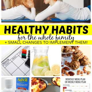 Healthy Habits for Families + Small Changes to Implement Them