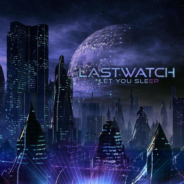 Lastwatch – Let You Sleep EP