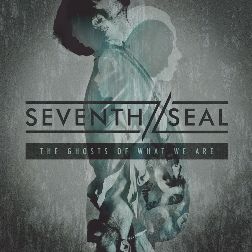 Seventh Seal - The Ghosts of What We Are