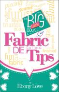 Big Little Book of Fabric Die Cutting – Blog Book Tour