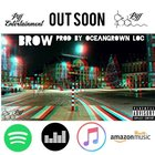Il Grande Brow - Brow - Prod. By Ocean Grown Loc by Ocean Grown LOC