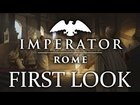 FIRST LOOK | Imperator: Rome