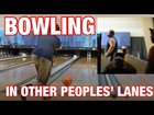 Bowling in other peoples lanes prank