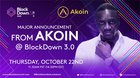 Akon teases major announcements and joins blockchain notables such as Chainlink co-founder and host Chris Dawe ($EFX) at Blockdown 3.0