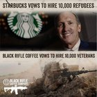 """Starbucks is hiring a PR company to defame Black Rifle. They are going to go after my company and tell people that I can't do what I said I would [Hire 10,000 Veterans]."" Guys, lets show some support for these amazing Vets."