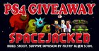 ENDS VERY SOON! PlayStation 4 Giveaway - Spacejacked [Ends 5/17] {WW}