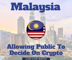 Malaysia allowing public to decide on future of crypto!