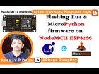 IOT#21 How to flash the Lua & MicroPython firmware on NodeMCU ESP8266 | Tutorial | Source code | Video | APDaga | DumpBox
