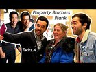 Pretending to be the Property Brothers in public