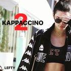 Lefty - KAPPACCINO 2 [Mixtape]