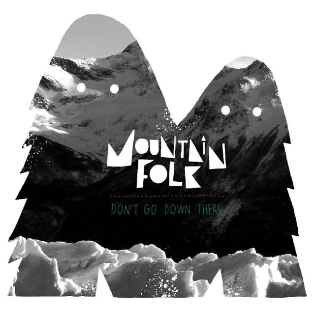 mountain folk - don' t go there