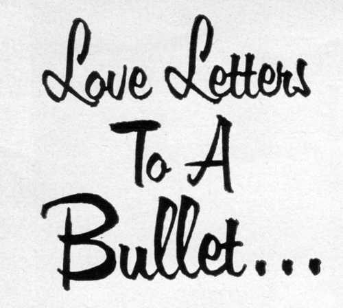 love letters to a bullet